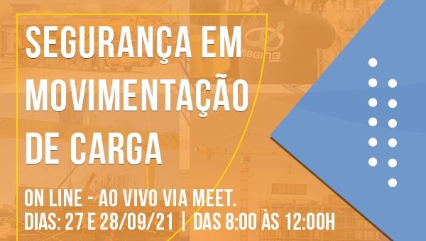Segurança em Movimentação de Carga ON LINE - AO VIVO via Meet. Dias: 27 e 28/09/21. Das 8:00 às 12:00h