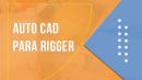 CAD PARA RIGGER